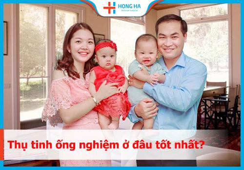Thụ tinh ống nghiệm IVF ở đâu tốt nhất Hà Nội & TP. HCM?