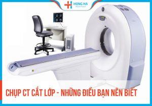 Phương pháp chụp CT tại Bệnh viện Đa khoa Hồng Hà