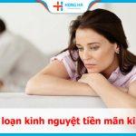 Rối loạn kinh nguyệt tiền mãn kinh: Nguyên nhân & Cách điều trị