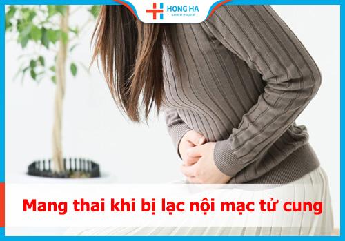 mang thai khi bị lạc nội mạc tử cung
