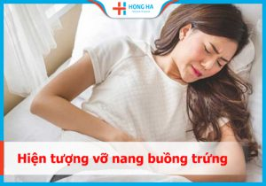 Xuất huyết khi vỡ nang buồng trứng xảy ra khi nào?