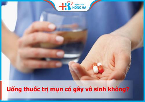 uống thuốc trị mụn có gây vô sinh không