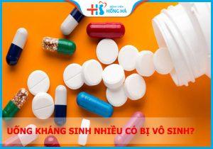 Uống kháng sinh nhiều có bị vô sinh không? BS Hồng Hà giải đáp