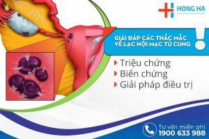 Lạc nội mạc tử cung: Triệu chứng, biến chứng, giải pháp điều trị hiệu quả